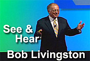 See and Hear Bob Livingston